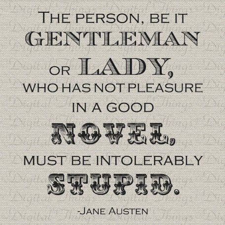 One of my favorite Jane Austen quotes, available as an iron-on from Etsy seller Digital Things.